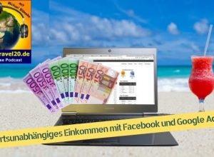 Ortsunabhängiges Einkommen mit Facebook und Google Ads